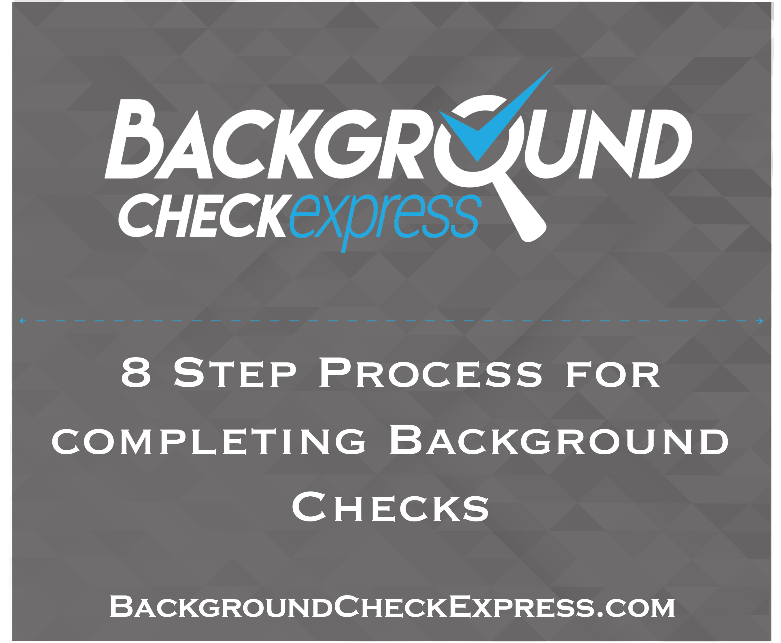 Background Check Express 8 Step Process [Infographic]